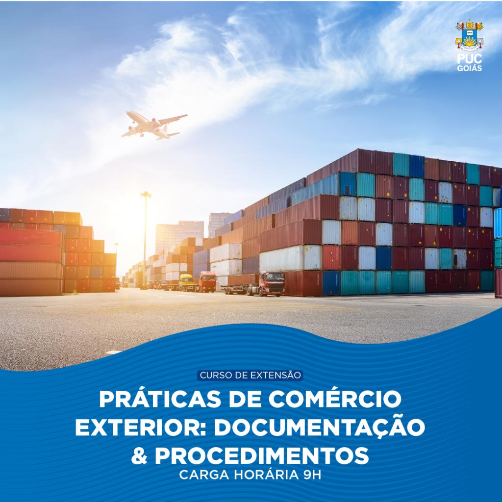 PRÁTICAS DE COMÉRCIO EXTERIOR - DOCUMENTAÇÃO E PROCEDIMENTOS