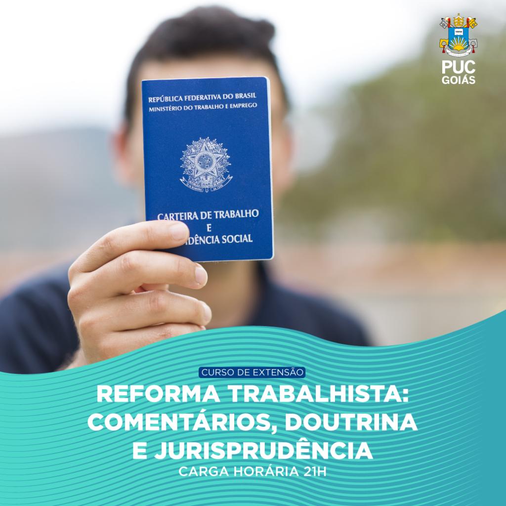 REFORMA TRABALHISTA- COMENTÁRIOS DOUTRINA E JURISPRUDÊNCIA