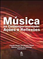 Book Cover: MÚSICA NA CONTEMPORANEIDADE: AÇÕES E REFLEXÕES