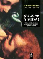 Book Cover: POR AMOR À VIDA: CRENÇAS, RESISTÊNCIAS E CONQUISTAS NA BÍBLIA E NA ATUALIDADE