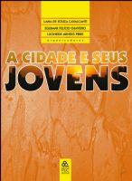 Book Cover: A CIDADE E SEUS JOVENS