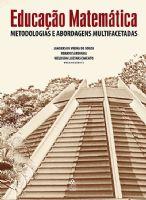 Book Cover: EDUCAÇÃO MATEMÁTICA – METODOLOGIAS E ABORDAGENS MULTIFACETADAS