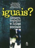 Book Cover: IGUAIS? GÊNERO, TRABALHO E LUTAS SOCIAIS