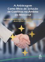 Book Cover: A ARBITRAGEM COMO MEIO DE SOLUÇÃO DE CONFLITOS NO ÂMBITO DO MERCOSUL