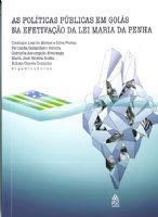 Book Cover: AS POLÍTICAS PÚBLICAS EM GOIÁS NA EFETIVAÇÃO DA LEI MARIA DA PENHA