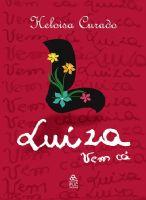 Book Cover: LUIZA, VEM CÁ