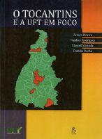 Book Cover: O TOCANTINS E A UFT EM FOCO