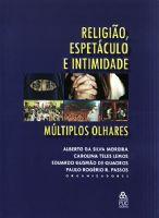Book Cover: RELIGIÃO, ESPETÁCULO E INTIMIDADE: MÚLTIPLOS OLHARES