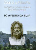 Book Cover: ZEUS E A FILOSOFIA - RELIGIÃO E INDIVIDUALIDADE NA GRÉCIA ANTIGA